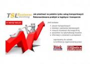 Konferencja pt.: TSL BUSINESS MEETING Jak przetrwać na polskim rynku usług transportowych?
